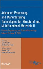 Advanced Processing and Manufacturing Technologies for Structural and Multifunctional Materials II: Ceramic Engineering and Science Proceedings, Volume 29, Issue 9
