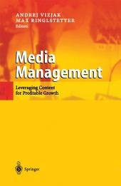 Media Management: Leveraging Content for Profitable Growth