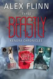 Three Beastly Kendra Chronicles: Beastly, Lindy's Diary, Bewitching