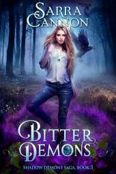 Bitter Demons: Book 3 in The Shadow Demons Saga