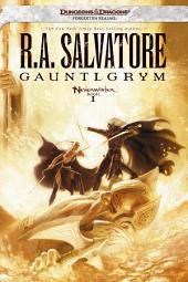 Gauntlgrym: Neverwinter Saga, Book 1