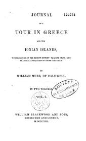 Journal of a Tour in Greece and the Ionian Islands: With Remarks on the Recent History Present State and Classical Antiquities of Those Countries