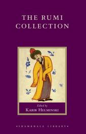 The Rumi Collection An Anthology of Translations of Mevlana Jalaluddin Rumi