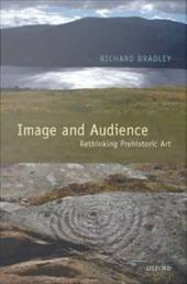 Image and Audience : Rethinking Prehistoric Art: Rethinking Prehistoric Art