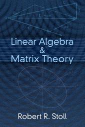 Linear Algebra and Matrix Theory