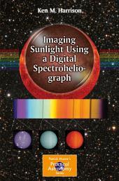 Imaging Sunlight Using a Digital Spectroheliograph