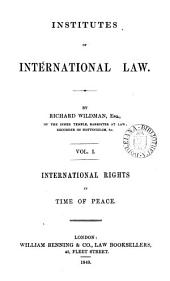 Institutes of International Law: v. 1