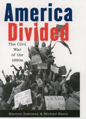 America Divided : The Civil War of the 1960s: The Civil War of the 1960s