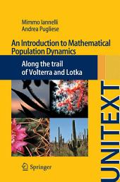 An Introduction to Mathematical Population Dynamics: Along the trail of Volterra and Lotka