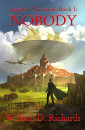 Aggadeh Chronicles Book 1: Nobody