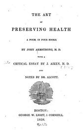 The Art of Preserving Health: A Poem, in Four Books