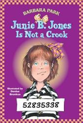 Junie B. Jones Is Not a Crook (Junie B. Jones)