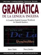 Gramática De La Lengua Inglesa: A Complete English Grammar Workbook for Spanish Speakers