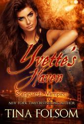 Yvette's Haven (Scanguards Vampires #4)