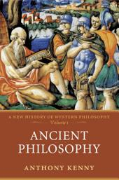 Ancient Philosophy: A New History of Western Philosophy