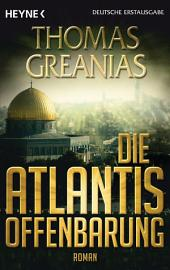 Die Atlantis-Offenbarung: Roman