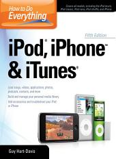 How to Do Everything iPod, iPhone & iTunes, Fifth Edition: Edition 5