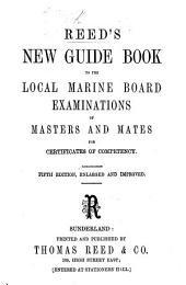 Reed's new guide book to the Local Marine Board examinations for Masters and Mates for certificates of competency. By J. J. Stiles