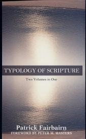 Typology of Scripture: Two Volumes in One