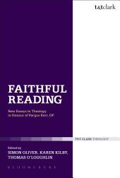 Faithful Reading: New Essays in Theology in Honour of Fergus Kerr, OP