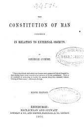 The Constitution of Man Considered in Relation to External Objects