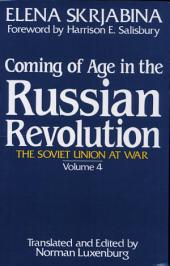 Coming of Age in the Russian Revolution: Volume 4