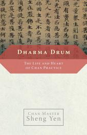 Dharma Drum: The Life and Heart of Chan Practice