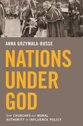 Nations under God: How Churches Use Moral Authority to Influence Policy