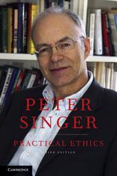 Practical Ethics: Edition 3