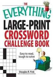The Everything Large-Print Crosswords Book