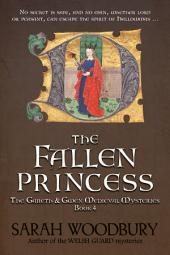 The Fallen Princess (A Gareth & Gwen Medieval Mystery Book 4)