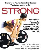 Strong: The Women's Definitive Guide to Training for Strength, Fitness, and Athleticism