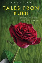 Tales from Rumi: Essential Selections from the Mathnawi