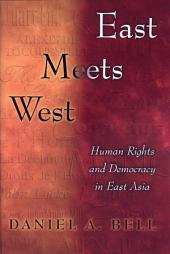 East Meets West: Human Rights and Democracy in East Asia