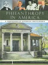 Philanthropy in America: A Comprehensive Historical Encyclopedia, Volume 1