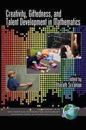 Creativity, Giftedness, and Talent Development in Mathematics