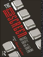 The Red Screen: Politics, Society, Art in Soviet Cinema