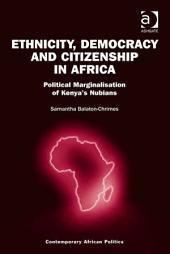 Ethnicity, Democracy and Citizenship in Africa: Political Marginalisation of Kenya's Nubians