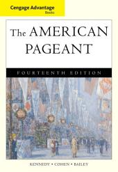 Cengage Advantage Books: The American Pageant: Edition 14