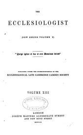 The Ecclesiologist: Volume 10; Volume 13