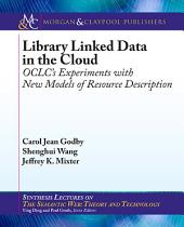 Library Linked Data in the Cloud: OCLC's Experiments with New Models of Resource Description