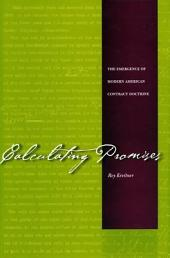 Calculating Promises: The Emergence of Modern American Contract Doctrine