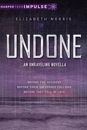 Undone: An Unraveling Novella