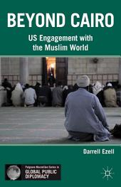 Beyond Cairo: US Engagement with the Muslim World