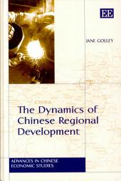 The Dynamics of Chinese Regional Development: Market Nature, State Nurture