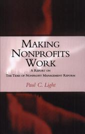 Making Nonprofits Work: A Report on the Tides of Nonprofit Management Reform