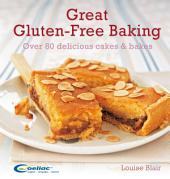 Great Gluten-Free Baking: Over 80 delicious cakes and bakes