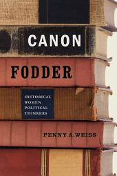 Canon Fodder: Historical Women Political Thinkers