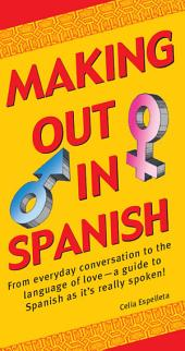Making Out in Spanish: (Spanish Phrasebook)