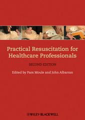 Practical Resuscitation for Healthcare Professionals: Edition 2